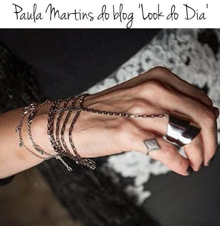 Blog Look do Dia - PAULA MARTINS - pulseira luva anel armor